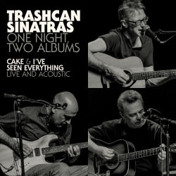 TRASHCAN SINATRAS-ONE NIGHT, TWO ALBUMS: