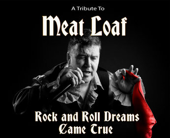 ROCK'N'ROLL  DREAMS CAME TRUE - MEATLOAF THE SHOW