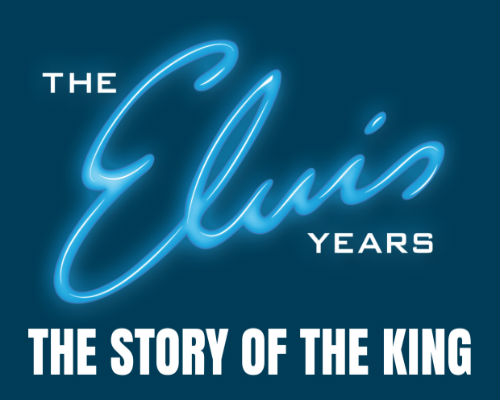 THE ELVIS YEARS THE STORY OF THE KING