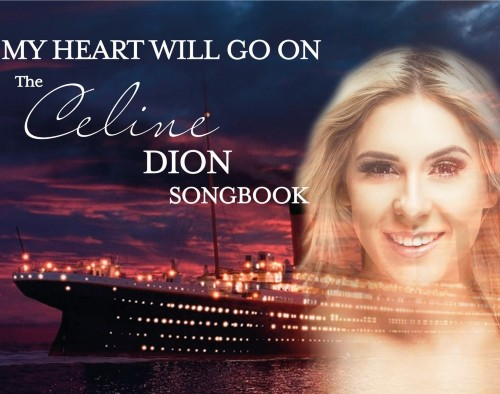 MY HEART WILL GO ON - THE CELINE DION SONGBOOK